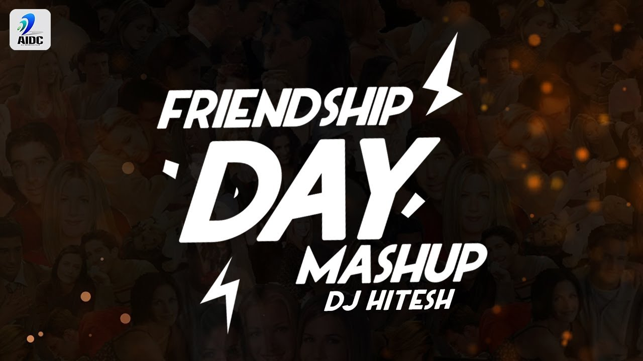 Friendship Day Mashup (2019) | DJ Hitesh | Friendship Day Special Songs |  Friends Forever | Friends