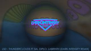 LSD - Thunderclouds Ft. Sia, Diplo, Labrinth (Dark Intensity Remix) Video