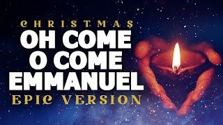 Download Oh Come, Oh Come Emmanuel - Epic Music Version | Christmas Songs MP3 song and Music Video