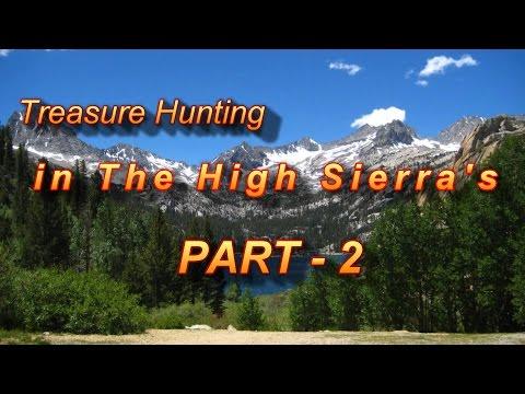 Treasure Hunting in the High Sierras Pt  2