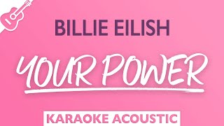 Billie Eilish - Your Power (Acoustic Karaoke)