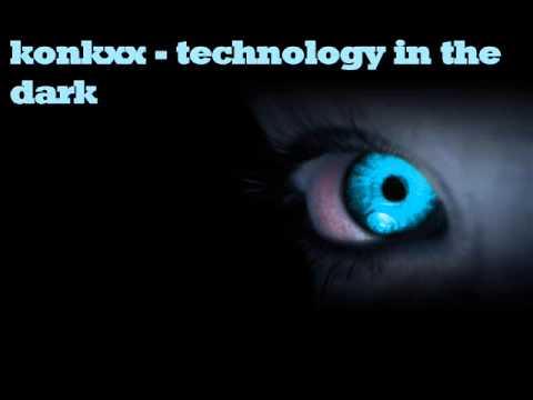 Konkxx - technology in the dark