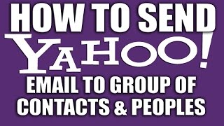 How to Send Yahoo Email to Group of Contacts & Friends 2016 - Yahoo Email Services