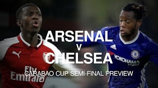 Arsenal v Chelsea - Carabao Cup Semi-Final Match Preview