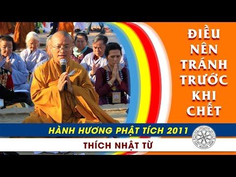 Hành Hương Phật Tích 2011: Điều nên tránh trước khi chết (12/3/2011)