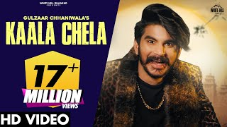 GULZAAR CHANNIWALA : काला चेला KAALA CHELA (Official Video) New Haryanvi Songs Haryanavi 2021
