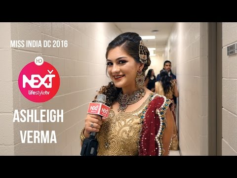 Behind the Stage with Ashleigh Verma Interview the MISS INDIA DC 2016 CONTESTANTS