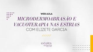 Web Aula #028 - Microdermoabrasão e vacuoterapia nas estrias
