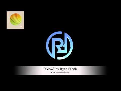 Ryan Farish - Glow (Official Audio)