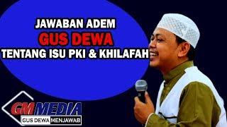 JAWABAN ADEM GUS DEWA TENTANG ISU PKI & KHILAFAH