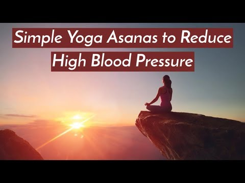 Simple Yoga Asanas to Reduce High Blood Pressure | Health & Fitness Tips