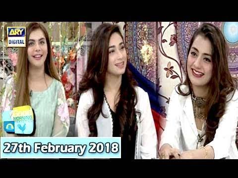 Good Morning Pakistan - Uroosa Qureshi & Shameen Khan - 27th February 2018 - ARY Digital Show