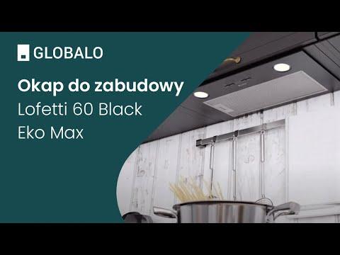 Okap do zabudowy GLOBALO Lofetti 60.1 Black Eko Max   Ciche i wydajne okapy GLOBALO
