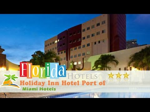 Holiday Inn Hotel Port of Miami-Downtown - Miami Hotels, Florida