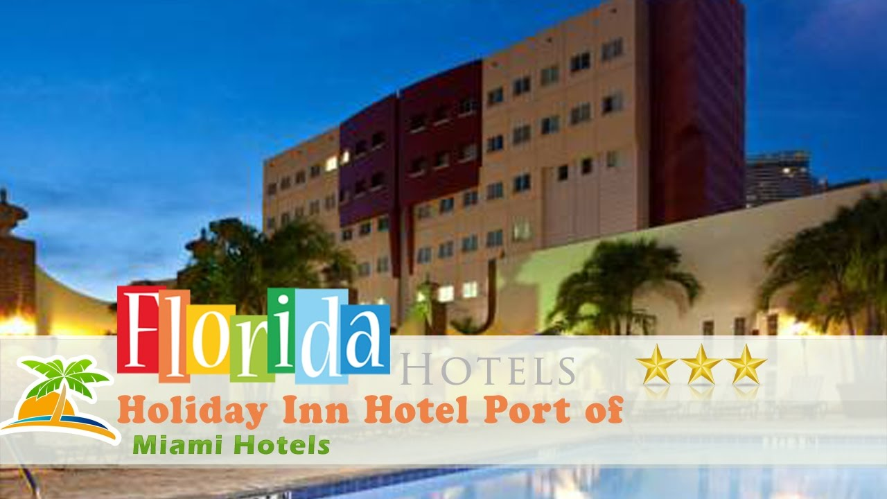 Holiday Inn Hotel Port Of Miami Downtown Hotels Florida