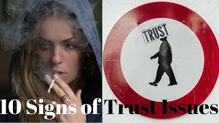 10 Signs Of Trust Issues