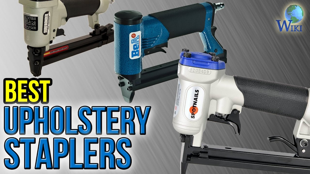 9 Best Upholstery Staplers 2017 Youtube