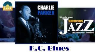 Charlie Parker - K. C.  Blues (HD) Officiel Seniors Jazz