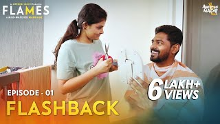 FLAMES | Episode 01- Flashback | Web series | Awesome Machi | English Subtitles