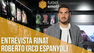 Entrevista Rinat Roberto (RCD Espanyol)