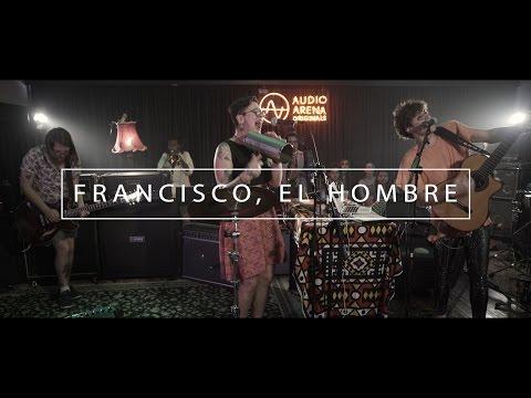 Francisco, El Hombre - Full Show (AudioArena Originals)