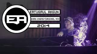 Dj Ertuğrul Akgün - Dark Energy (Original Mix) 2014