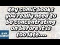 Key comic books you should focus on sooner then later... & some great life tips.