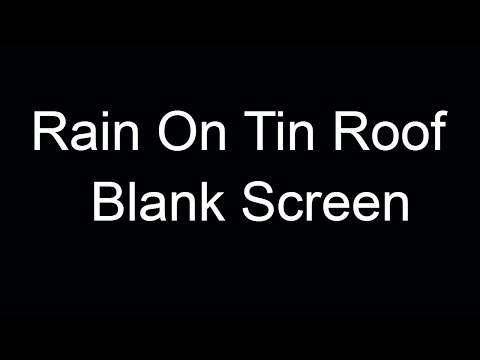 10+ Hours Of Rain On A Tin Roof - Dark Blank Black Screen, Relax, Sleep, Meditate