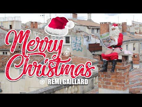 MERRY CHRISTMAS (REMI GAILLARD)