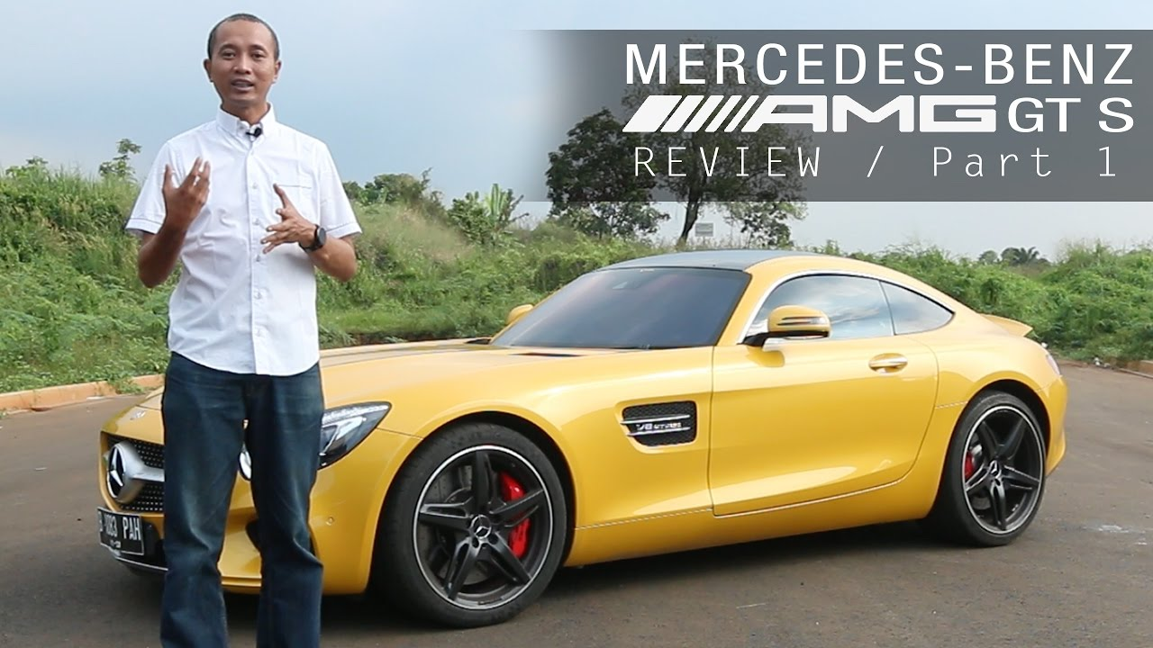 Mercedes Amg Gt S 2016 Review Indonesia Otodriver Part 1 2 Youtube