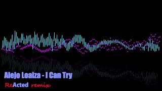 Alejo Loaiza - I Can Try (ReActed remix)