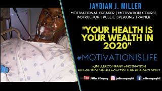 Jaydian J. Miller   Your Health Is Your Wealth   #LegacyMatters (Jaydian J. Miller Motivation)