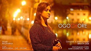 OGOCHORE ft. RITUPARNA   BRATA DEB   Bangla New Song 2019
