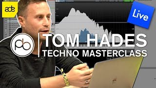 How to Make Techno with Tom Hades at ADE 2018