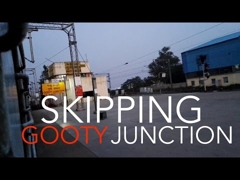 Skipping Gooty Junction [Indian Railways]