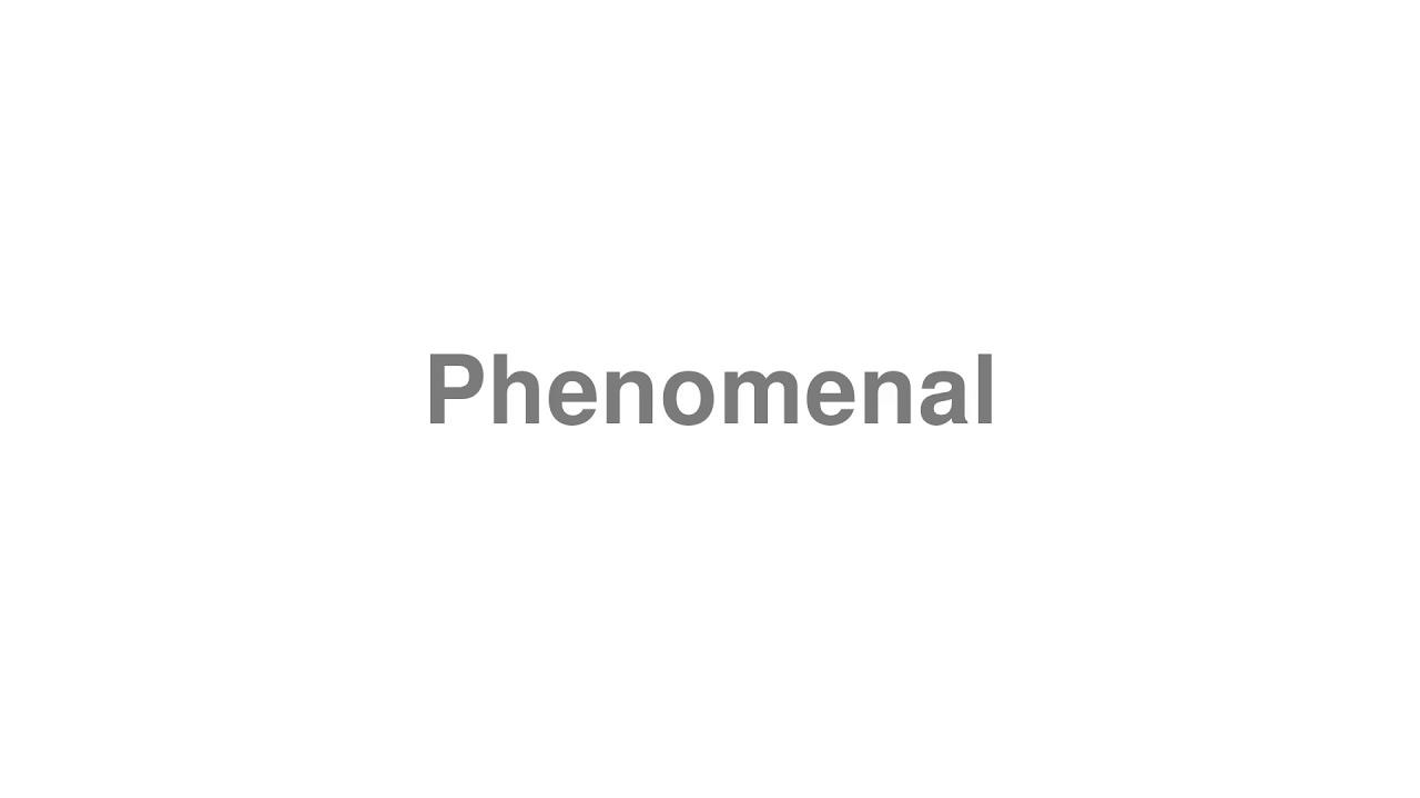 "How to pronounce ""Phenomenal"" [Video]"