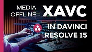 Sony XAVC Problems - Davinci Resolve 15