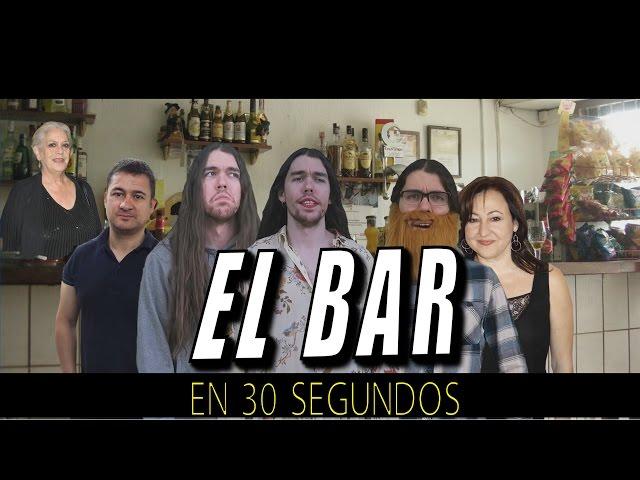 EL BAR EN 30 SEGUNDOS