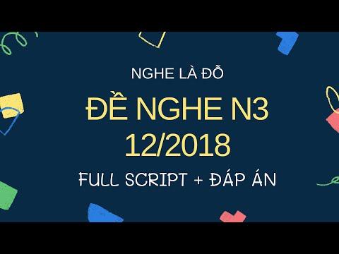 (JLPT N3 - 12/2018) Đề Thi Nghe JLPT N3 12/2018 Chính Thức Choukai N3 Listening Full Script + Answer