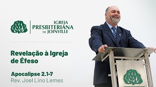 IPB Joinville - Culto - 14/03/2021 - Revelações à igreja de Éfeso  - Apocalipse 2.1-7