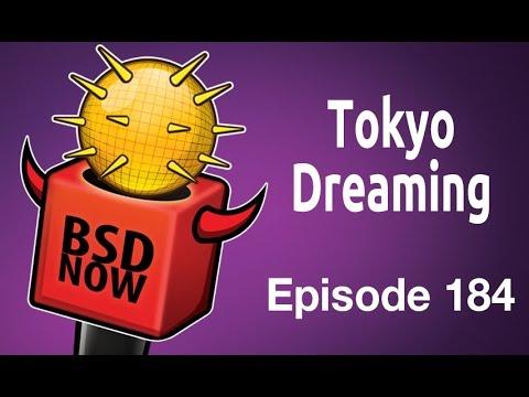 Tokyo Dreaming | BSD Now 184