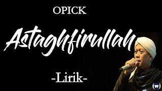 Opick - Astaghfirullah Lirik | Astahfirullah - Opick Lyrics