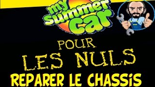 My Summer Car Tutoriel FR - Réparer le chassis-
