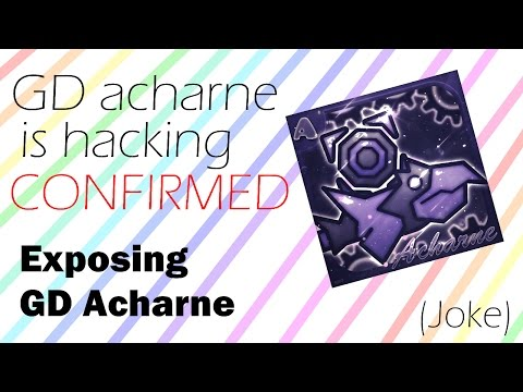 GD ACHARNE IS HACKING CONFIRMED!!!!!!!