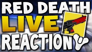 Destiny - RED DEATH LIVE REACTION OMG !! (Exotic Collection Complete)