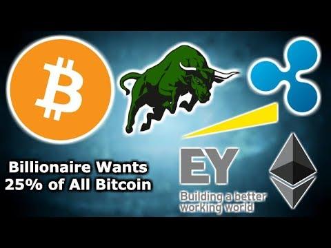 CRYPTO MARKET LOOKS BULLISH - Billionaire Wants 25% of All Bitcoin - Ernst & Young Ethereum
