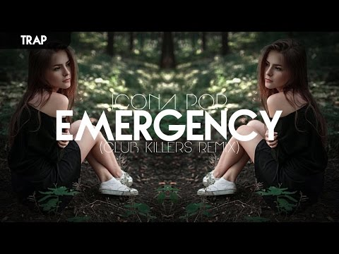 [Trap] Icona Pop - Emergency (Club Killers Trap Remix)