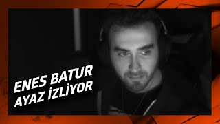 wtcN - Enes Batur Ayaz İzliyor ve Yorumluyor