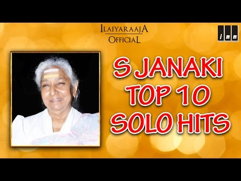 S Janaki  Top 10 Solo Hits | Tamil Movie Songs | Audio Jukebox | Ilaiyaraaja Official