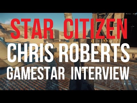 Star Citizen | Chris Roberts Gamestar Interview Overview